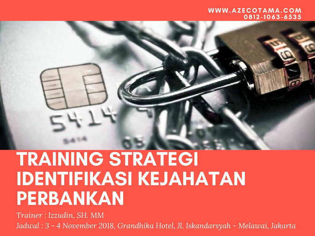 Pelatihan Strategi Identifikasi Kejahatan Perbankan - Azecotama.com